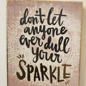 wall art met etkst: dont let anyone ever dull your sparkle
